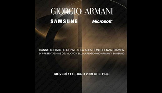 "Written in Italian, I have translated all the words in the poster above using Goggle translate and the result is: ""Have the pleasure to invite the press conference presentation of the new Giorgio Armani cell phone Samsung, Thursday June 11 2009 11.30"". Any question? I don't think so. it's clear […]"